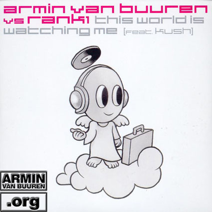 ARMIN VAN BUUREN vs. RANK1 feat. KUSH This World Is Watching Me