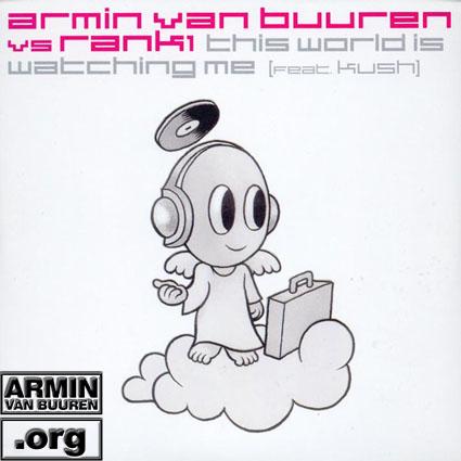 ARMIN VAN BUUREN vs. RANK1 feat. KUSH This World Is Watching Me